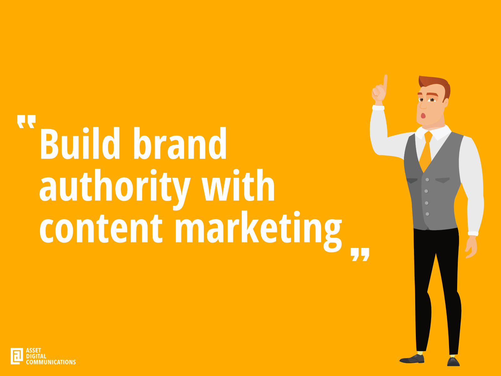 Build brand authority with content marketing | Asset Digital Communications