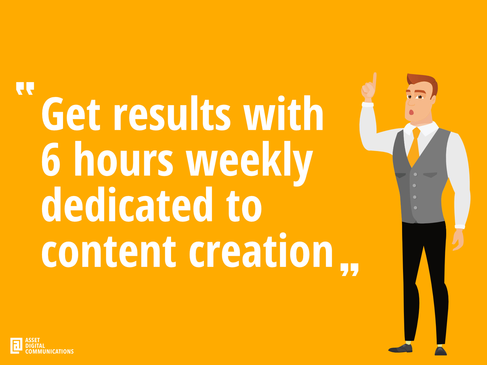 Dedicate time weekly to see results | Asset Digital Communications